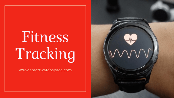 Fitness Tracking feature in Smartwatch