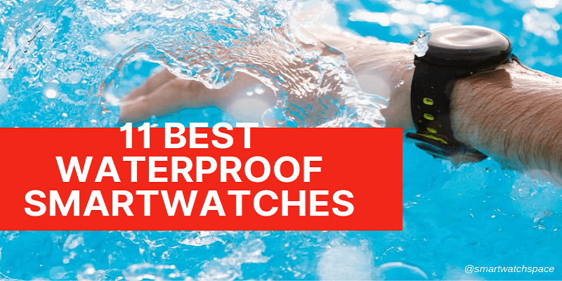 Best Waterproof Smartwatches in 2019