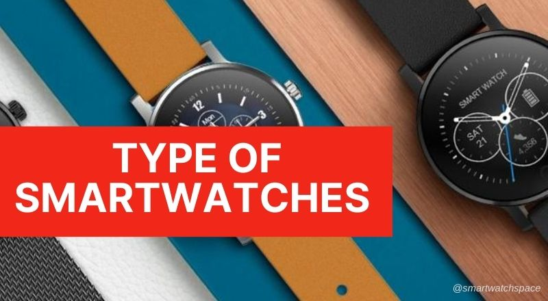 Type of Smartwatches