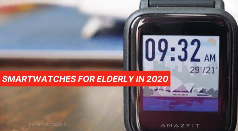 Smartwatch for Elderly