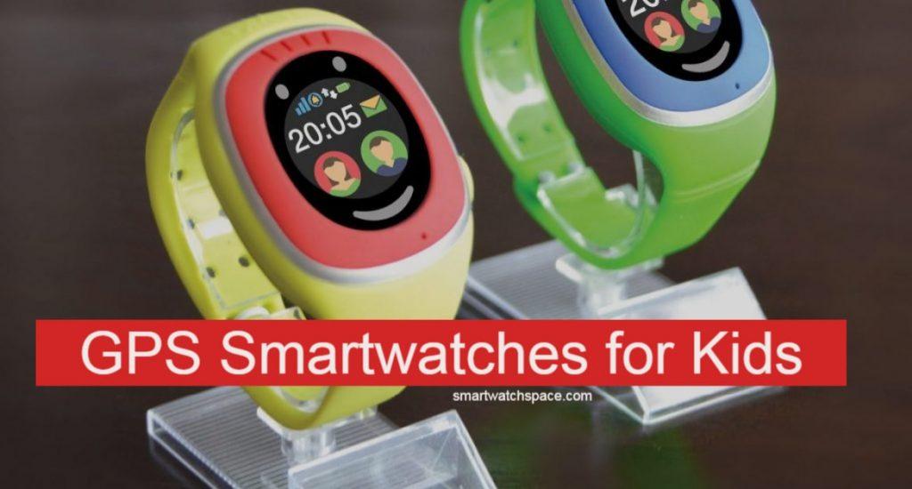 Kids GPS smartwatches