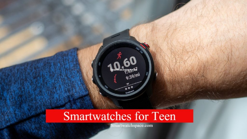 Smartwatches for Teen 2020