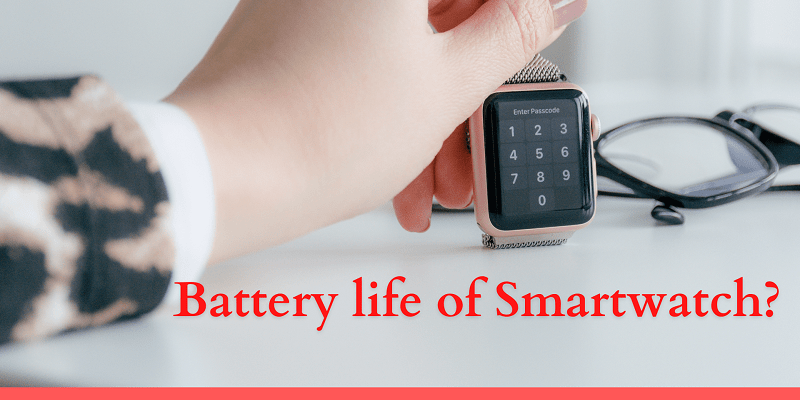 Battery Life in Smartwatch