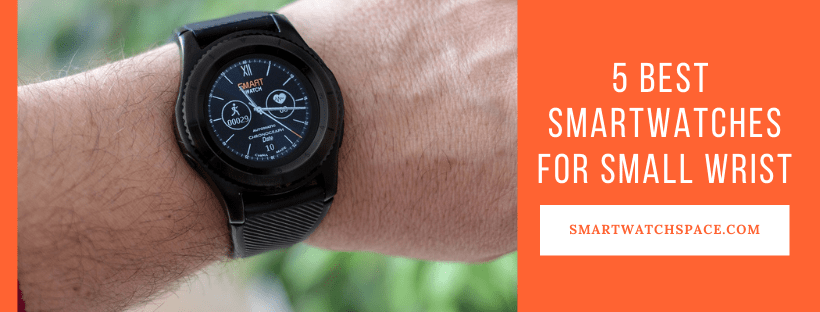 Best Smartwatches for Small wrist