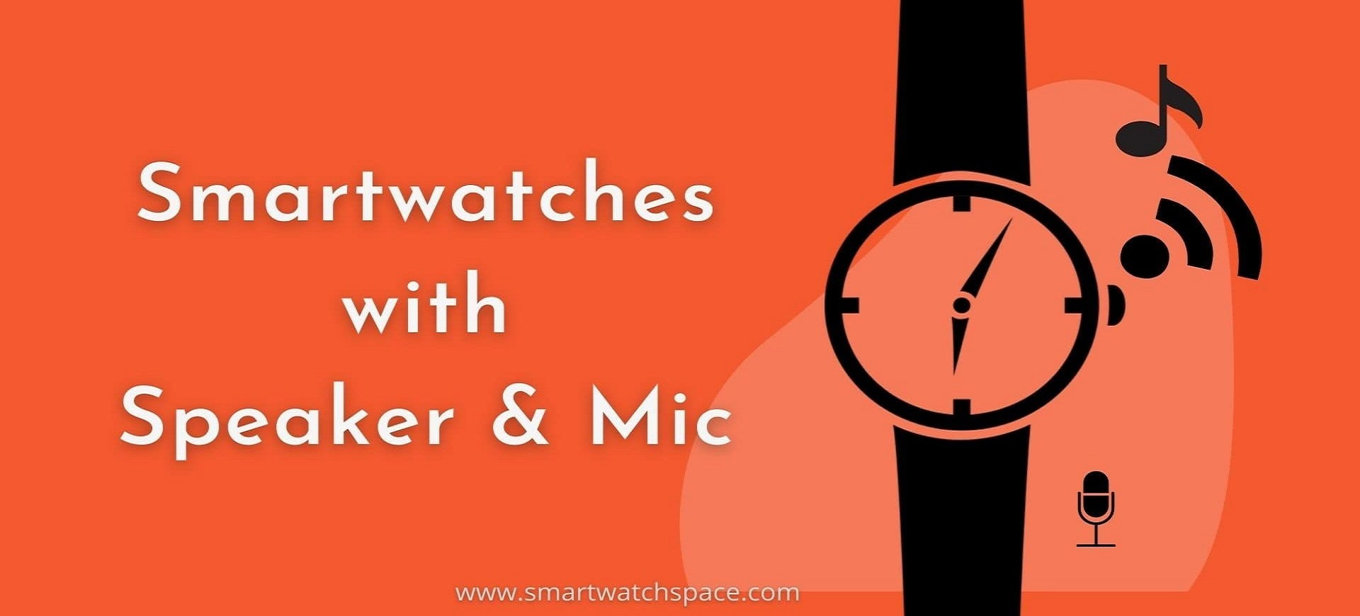 Smartwatches With Speaker & Mic