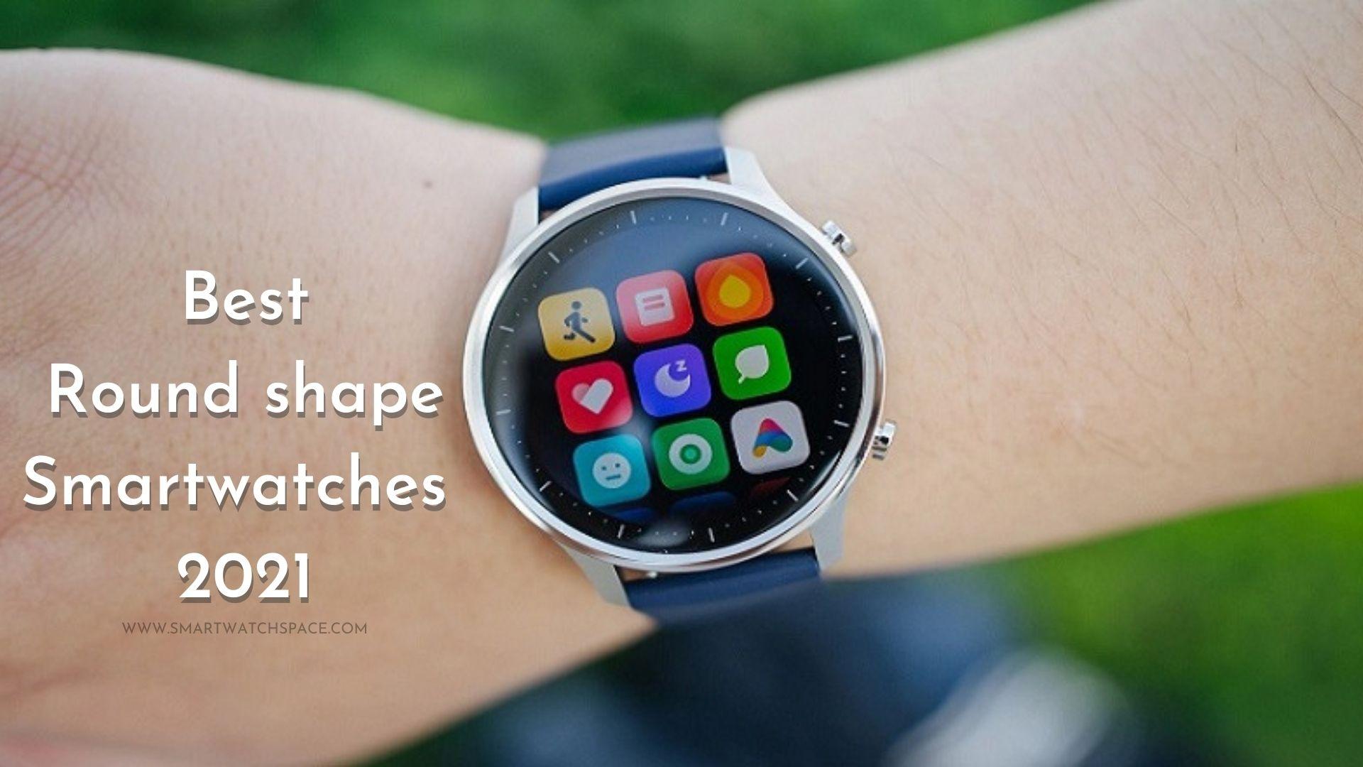 Best Round Face Smartwatches in 2021