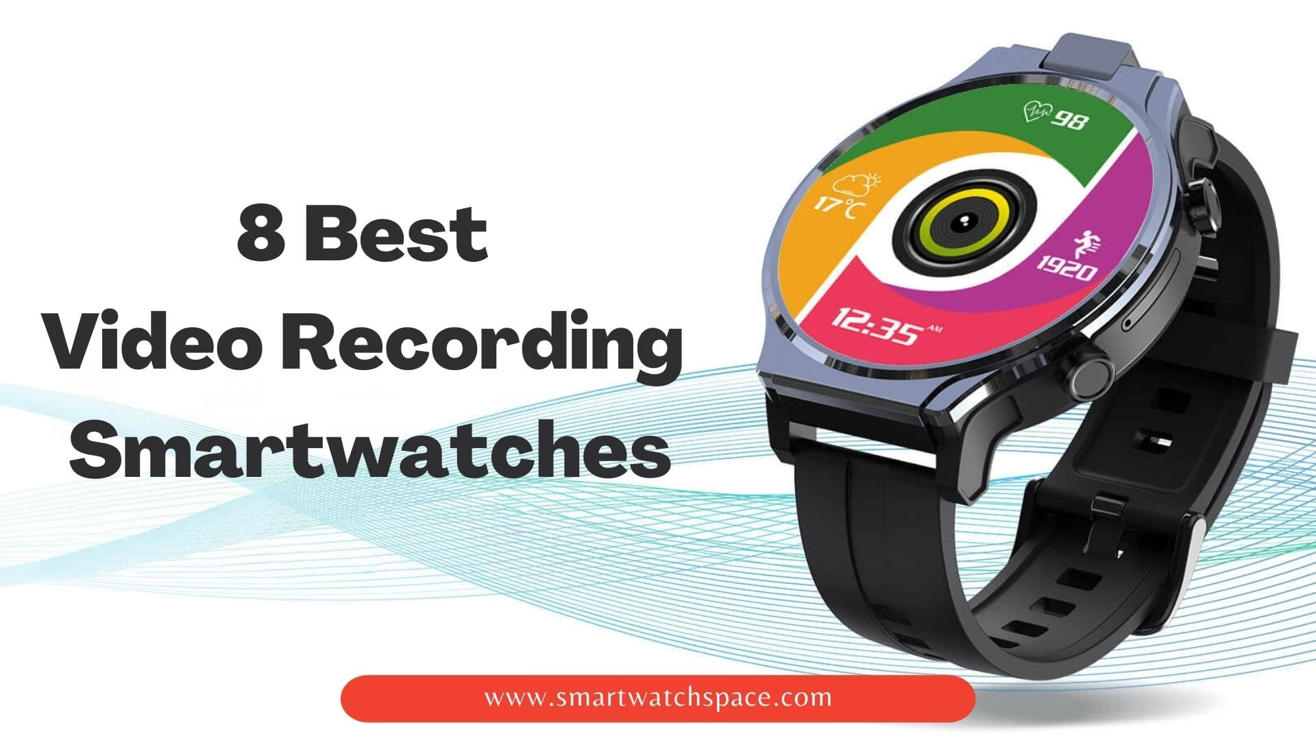 Video Recording smartwatches