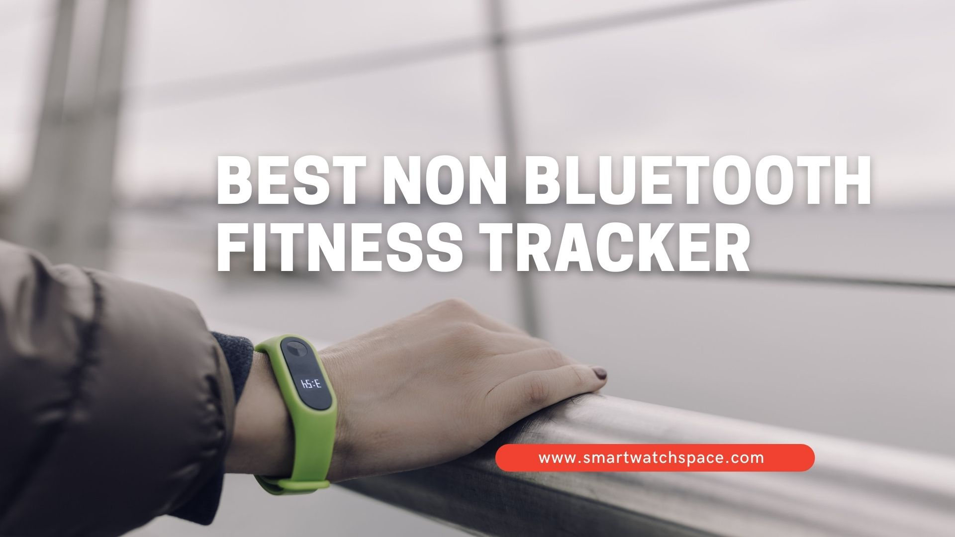 Best Non Bluetooth Fitness Trackers
