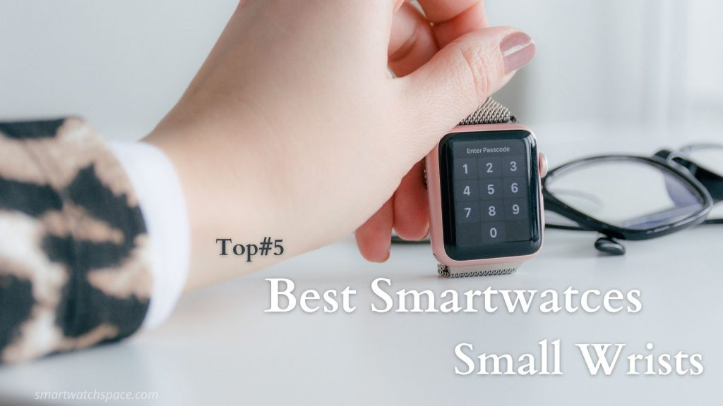 smartwatches with small wrist