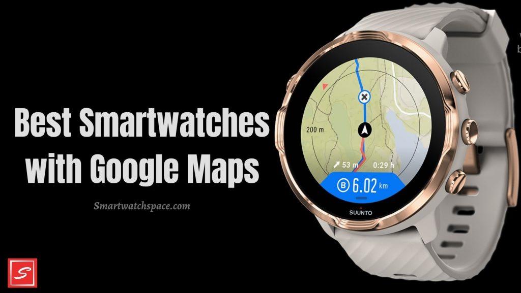 Google Map Smartwatches