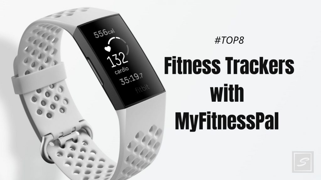 Fitness Trackers with MyFitnessPal App