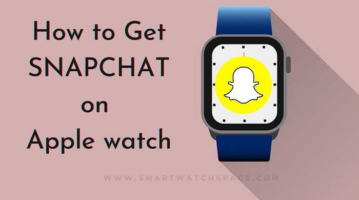 Snapchat On Apple Smartwatch