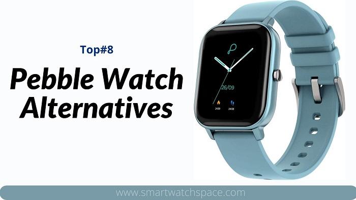 Pebble Watch Alternatives